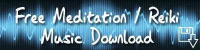 Free Meditation Music or Reiki Music Download